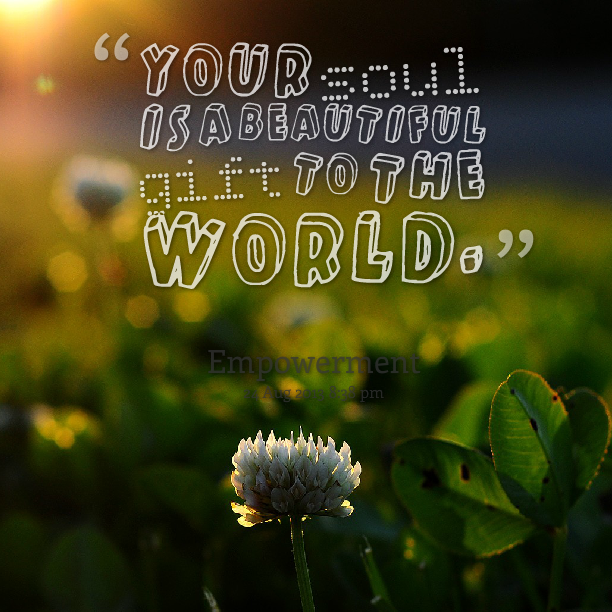 18660-your-soul-is-a-beautiful-gift-to-the-world